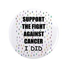 "support the fight against cancer 3.5"" Button"