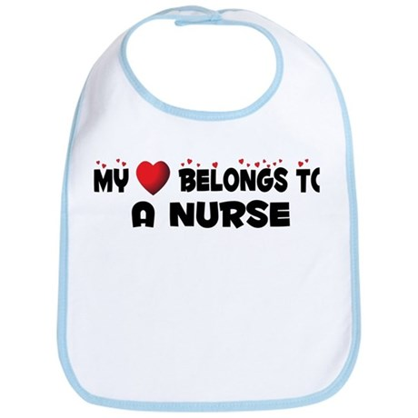 Belongs To A Nurse Bib