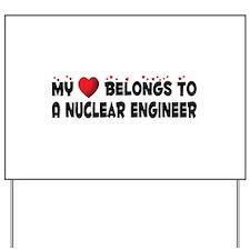 Belongs To A Nuclear Engineer Yard Sign