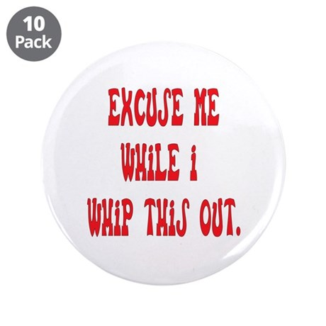 "Whip this out 3.5"" Button (10 pack)"