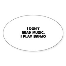 I don't read music, I play Ba Oval Decal