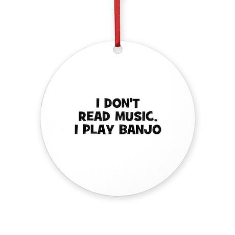 I don't read music, I play Ba Ornament (Round)