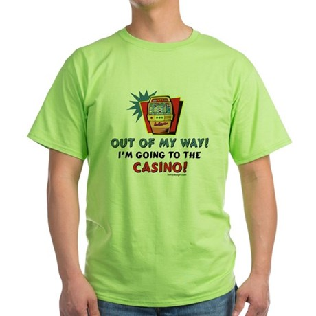 Out of my way! Green T-Shirt