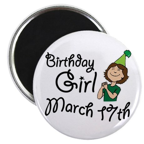 "Birthday Girl March 17th 2.25"" Magnet (100 pack)"