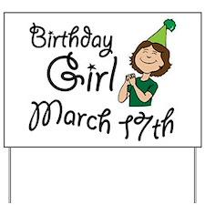 Birthday Girl March 17th Yard Sign