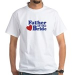 Father of the Bride White T-Shirt