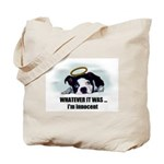 WHATEVER IT WAS -IM INNOCENT Tote Bag