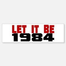 LET IT BE 1984 Bumper Bumper Sticker