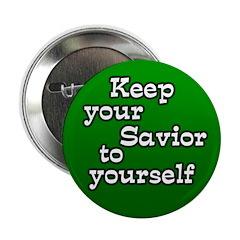 Keep Your Savior Button