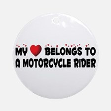 Belongs To A Motorcycle Rider Ornament (Round)