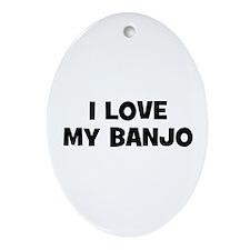 I love my Banjo Oval Ornament