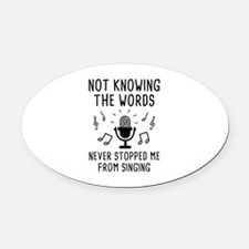 Not Knowing The Words Oval Car Magnet