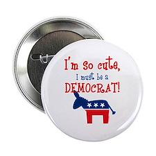 """So Cute Democrat 2.25"""" Button"""