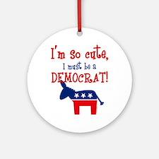So Cute Democrat Ornament (Round)