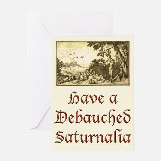 Debauched Saturnalia Greeting Card