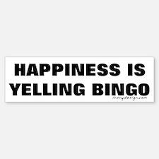 Happiness is Yelling Bingo! Bumper Bumper Bumper Sticker
