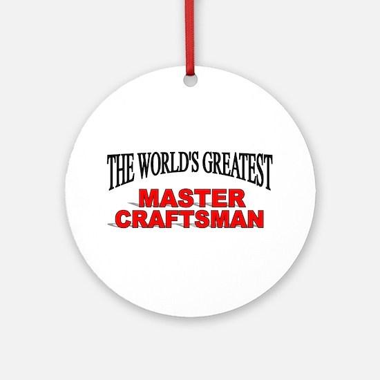 """The World's Greatest Master Craftsman"" Ornament ("