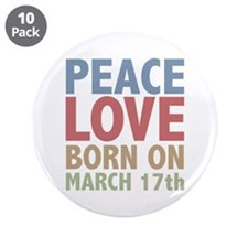 """Peace Love Born on March 17th 3.5"""" Button (10 pack"""