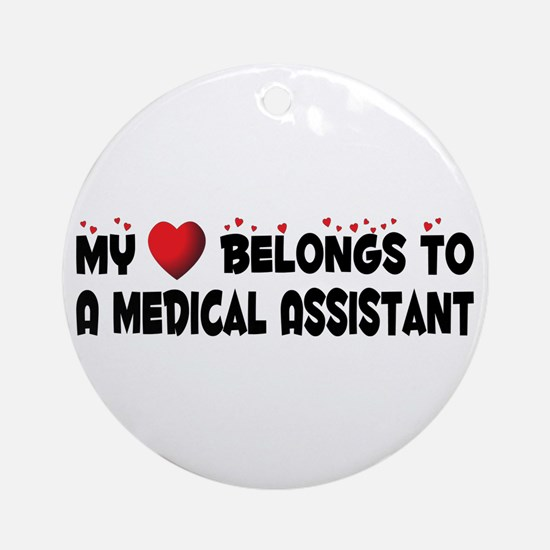 Belongs To A Medical Assistant Ornament (Round)