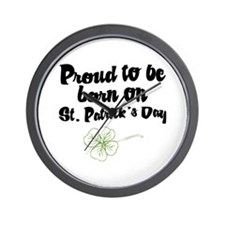 Proud to be Born on St Pats Wall Clock
