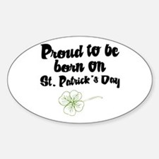 Proud to be Born on St Pats Oval Decal
