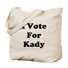 I Vote For Kady Tote Bag