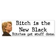 Bitch/Black Bumper Bumper Sticker