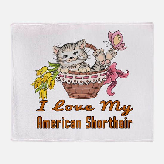 I Love My American Shorthair Designs Throw Blanket