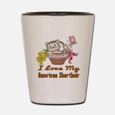 I Love My American Shorthair Designs Shot Glass