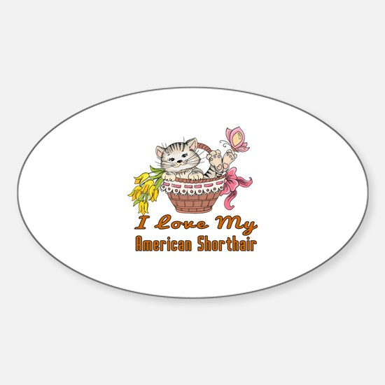 I Love My American Shorthair Design Sticker (Oval)