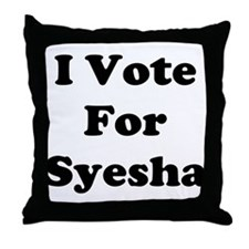 I Vote for Syesha Throw Pillow