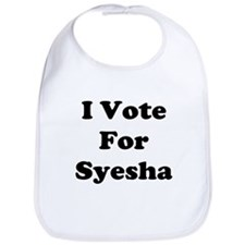 I Vote for Syesha Bib