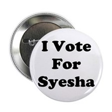 "I Vote for Syesha 2.25"" Button"