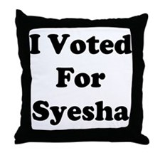 I Voted For Syesha Throw Pillow