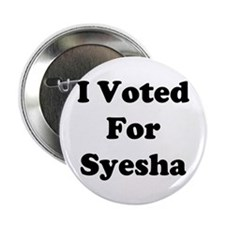 """I Voted For Syesha 2.25"""" Button"""