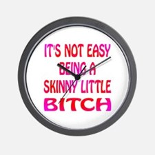 Skinny Little Bitch Wall Clock