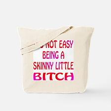 Skinny Little Bitch Tote Bag