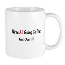 We're All Going To Die Mug