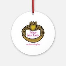 FUTURE IRISH BRIDE Ornament (Round)