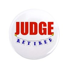 "Retired Judge 3.5"" Button"