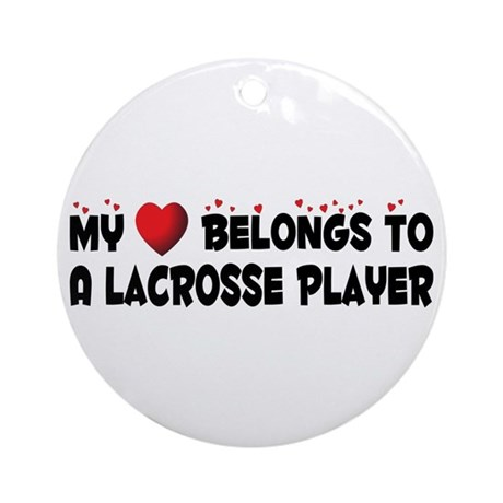Belongs To A Lacrosse Player Ornament (Round)