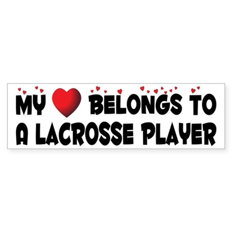 Belongs To A Lacrosse Player Bumper Sticker