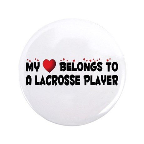 """Belongs To A Lacrosse Player 3.5"""" Button (100"""