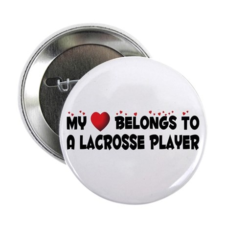 """Belongs To A Lacrosse Player 2.25"""" Button"""