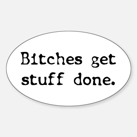 Bitches/Stuff Oval Decal