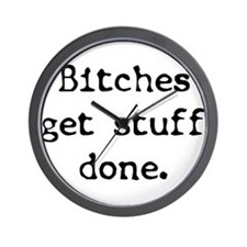 Bitches/Stuff Wall Clock
