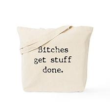 Bitches/Stuff Tote Bag
