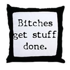 Bitches/Stuff Throw Pillow