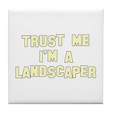 Trust Me I'm A Landscaper Tile Coaster