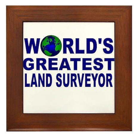 World's Greatest Land Surveyo Framed Tile